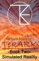 TekARK Book Two: Simulated Reality