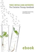 Toxic Metals and Antidotes - The Chelation Therapy Handbook (ebook Edition)