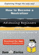 How to Become a Neutralizer