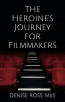 The Heroine's Journey for Filmmakers