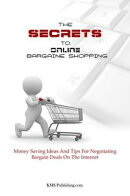 The Secrets To Online Bargain Shopping