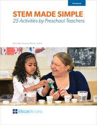 STEM Made Simple: 25 Activities by Preschool Teachers【電子書籍】[ Marcella Fecteau Weiner ]