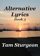 Alternative Lyrics: Book 3