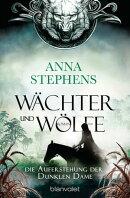 Wächter und Wölfe - Die Auferstehung der Dunklen Dame