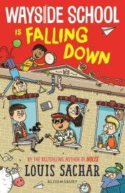 Wayside School Is Falling Down【電子書籍】[ Louis Sachar ]