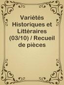 Variétés Historiques et Littéraires (03/10) / Recueil de pièces volantes rares et curieuses en prose et …