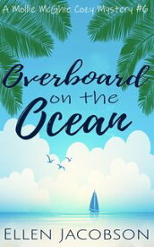 Overboard on the Ocean A Quirky Cozy Mystery【電子書籍】[ Ellen Jacobson ]