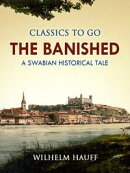 The Banished: A Swabian Historical Tale
