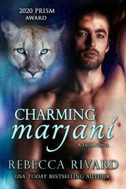 Charming MarjaniA Fada Novel【電子書籍】[ Rebecca Rivard ]