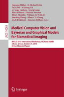 Medical Computer Vision and Bayesian and Graphical Models for Biomedical Imaging