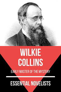 EssentialNovelists-WilkieCollinsearlymasterofmysteryfiction