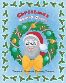 Christmas Quirky Jokes【電子書籍】[ Tammy M. Shoemate (Grammy Tammy) ]