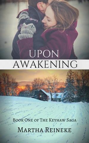 Upon AwakeningThe Keyhaw Saga, #1【電子書籍】[ Martha Reineke ]