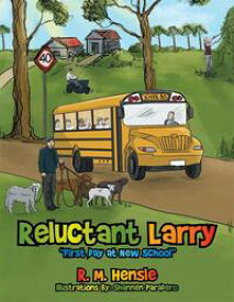 """Reluctant Larry""""First Day at New School""""【電子書籍】[ R. M. Hensle ]"""