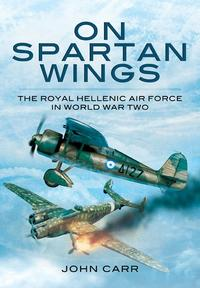 OnSpartanWingsTheRoyalHellenicAirForceinWorldWarTwo