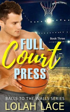 Full Court Press【電子書籍】[ Lolah Lace ]