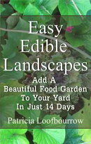 Easy Edible Landscapes: Add a Beautiful Food Garden to Your Yard in Just 14 Days