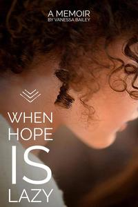 When Hope is Lazy【電子書籍】[ Vanessa Bailey ]