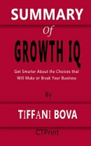 Summary of Growth IQ | Get Smarter About the Choices that Will Make or Break Your Business By Tiffani Bova