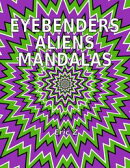 Eye Benders, Aliens and Mandalas