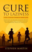 The Cure to Laziness (This Could Change Your Life): Develop Daily Self-Discipline and Highly Effective Long-…