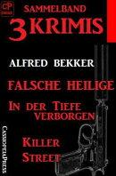 Sammelband 3 Krimis: Falsche Heilige/In der Tiefe verborgen/Killer Street
