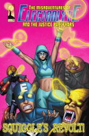The Misadventures of Electrolyte and The Justice Purveyors #7: Squiggle's Revolt!