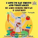 I Love to Eat Fruits and Vegetables Eu Amo Comer Frutas e Legumes