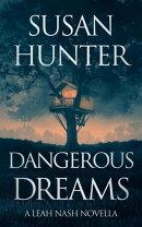 Dangerous Dreams: A Leah Nash Prequel Novella