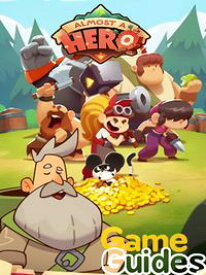 Almost a Hero Guide Tips & Cheats to Reach the End of the Game【電子書籍】[ Lisa R. Deleon ]