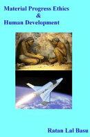Material Progress, Ethics & Human Development