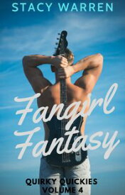 Fangirl Fantasy: Quirky Quickies Volume 4【電子書籍】[ Stacy Warren ]