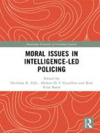 Moral Issues in Intelligence-led Policing【電子書籍】