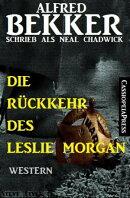 Neal Chadwick - Die Rückkehr des Leslie Morgan