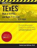 CliffsNotes TExES Math 4-8 (115) and Math 7-12 (235)