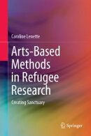 Arts-Based Methods in Refugee Research