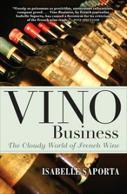 Vino BusinessThe Cloudy World of French Wine【電子書籍】[ Isabelle Saporta ]