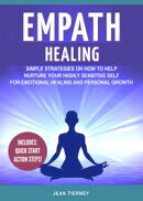 Empath Healing: Simple Strategies on How to Help Nurture your Highly Sensitive Self for Emotional Healing an…