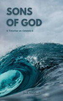 Sons of God: A Treatise on Genesis 6