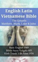 English Latin Vietnamese Bible - The Gospels - Matthew, Mark, Luke & John