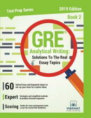 GRE Analytical Writing: Solutions to the Real Essay Topics - Book 2