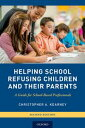 Helping School Refusing Children and Their ParentsA Guide for School-Based Professionals【電子書籍】[ Christop…