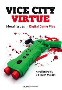 Vice City Virtuemoral Issues in Digital Game Play【電子書籍】[ Karolien Poels ]