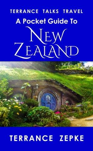 Terrance Talks Travel: A Pocket Guide to New Zealand【電子書籍】[ Terrance Zepke ]