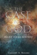 THE CASE FOR GOD ? Belief verses Science?