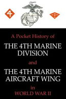 A Pocket History of The 4th Marine Division and The 4th Marine Aircraft Wing