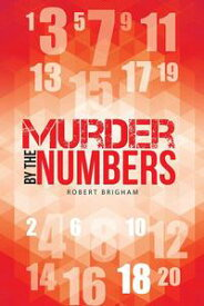 Murder by the Numbers【電子書籍】[ Robert Brigham ]