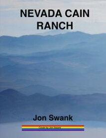Nevada Cain Ranch【電子書籍】[ Jon Swank ]