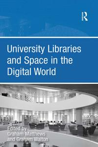 UniversityLibrariesandSpaceintheDigitalWorld