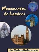 Londres: Guía de las 60 mejores atracciones turísticas de Londres, Reino Unido